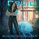Druid Vampire Audiobook by KuroKoneko Kamen Narrated by Patrick Zeller
