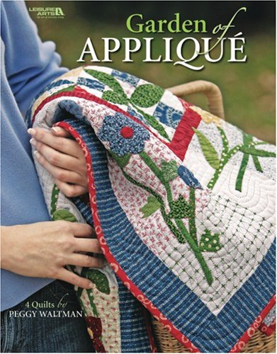 Garden of Applique  (Leisure Arts #4131)