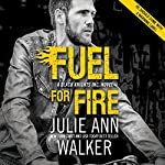 Fuel for Fire | Julie Ann Walker