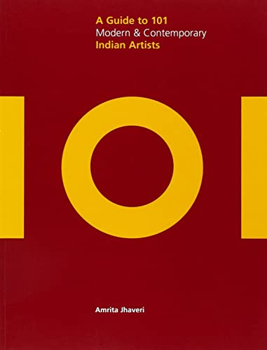 101: A Guide to 101 Modern and Contemporary Indian Artists (Saffron Art Price Reference Guides)