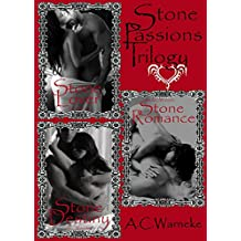 Stone Passions Trilogy (Stone Passion 1, 2, & 3)
