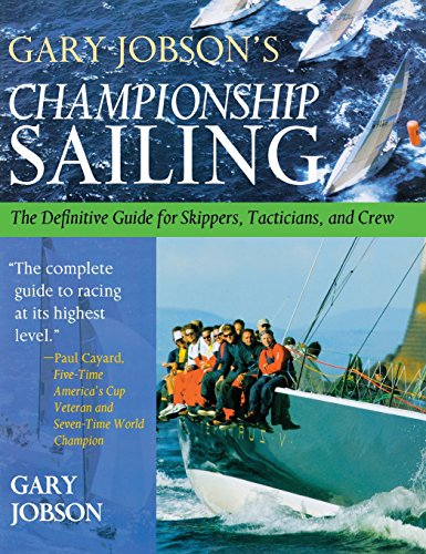 Gary Jobson s Championship Sailing : The Definitiv…
