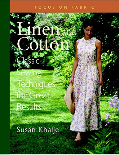 Linen and Cotton : Classic Sewing Techniques for Great Results (Focus on Fabric) - English Linen