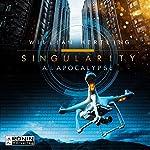 A.I. Apocalyse (Singularity 2) | William Hertling