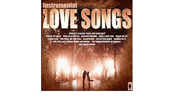 Instrumental Love Songs And Chill Out Ballads by Various artists on