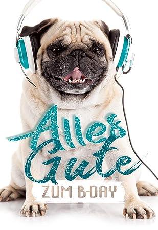 Geburtstagskarte Mops Mit Headphones Glückwunschkarte Zum Geburtstag Lustige Geburtstagskarte Mit Hund Geburtskarten Set Mit Umschlag