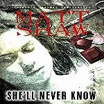 She'll Never Know: A Dark Horror   Matt Shaw