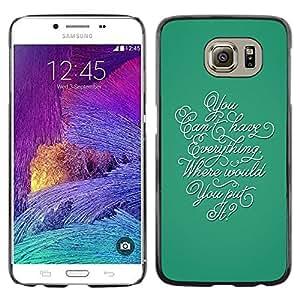 Be Good Phone Accessory // Dura Cáscara cubierta Protectora Caso Carcasa Funda de Protección para Samsung Galaxy S6 SM-G920 // Calligraphy Everything Teal Thought Inspiring