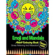 Emoji and Mandala : Midnight Edition Adult Coloring Book: Stress Relieving and Relaxation : 25 Unique Emoji Designs and Stress Relieving Patterns for Adult Relaxation, Meditation, and Happiness