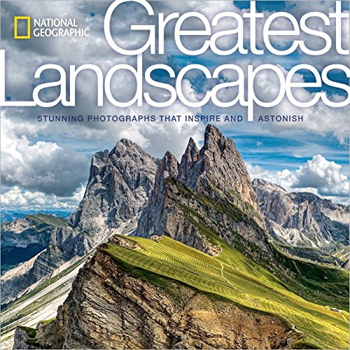 Pdf Photography National Geographic Greatest Landscapes: Stunning Photographs That Inspire and Astonish
