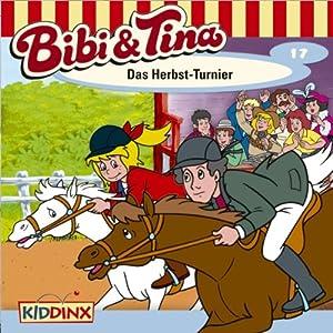 Das Herbst-Turnier (Bibi und Tina 17) Hörspiel