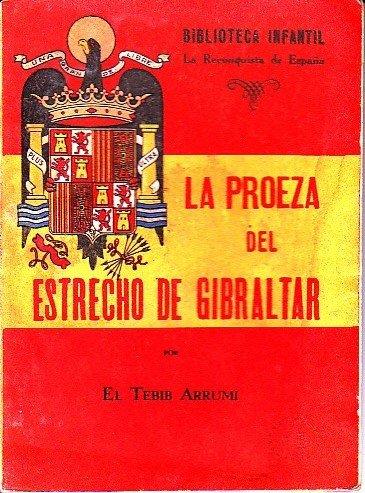 LA PROEZA DEL ESTRECHO DE GIBRALTAR: Amazon.es: El Tebib Arrumi: Libros