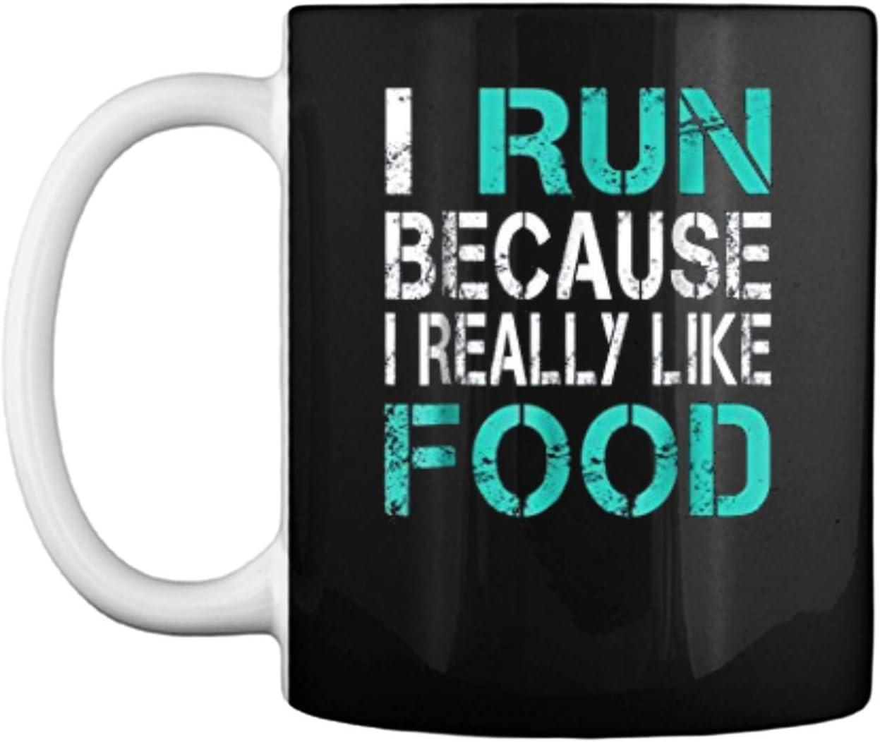 I Run Because I Really Like Food Funny Running Mug Coffee Mug (White, 11 oz)