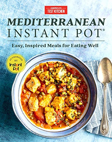 Mediterranean Instant Pot: Easy, Inspired Meals for Eating Well
