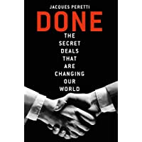 Done!: The Secret Deals that Changed our World