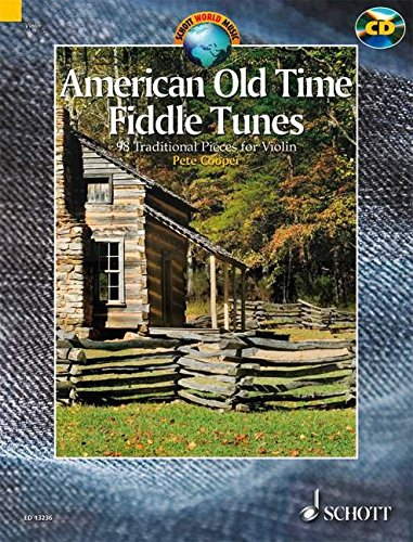 American Old Time Fiddle Tunes: 98 Traditional Pieces for Violin With a CD of ()