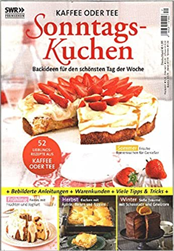 Sonntagskuchen Nr 116 Kaffee Oder Tee Backideen Für Den