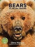 Bears of the Last Frontier, Chris Morgan, 1584799315