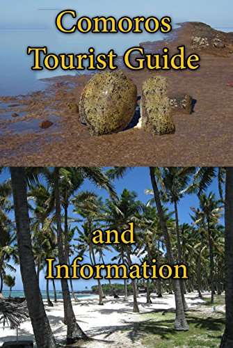 Comoros Tourist Guide and Information: Information tourism eBook for tourist and business adventure- COMOROS