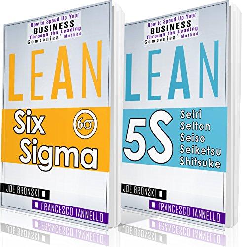 LEAN: Lean Tools - Six Sigma & 5S - 2 Manuscripts + 1 BONUS BOOK (Lean Thinking, Lean Production, Lean Manufacturing, Lean Startup, Kaizen)