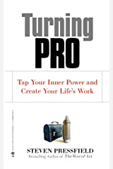 Turning Pro: Tap Your Inner Power and Create Your Life's Work Paperback