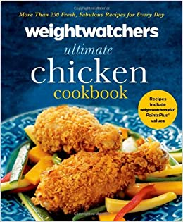 Weight Watchers Ultimate Chicken Cookbook More Than 250 Fresh