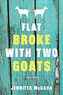 Book Cover: Flat Broke with Two Goats: A Memoir