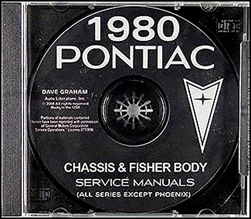 - COMPLETE & UNABRIDGED 1980 PONTIAC FACTORY REPAIR SHOP & SERVICE MANUAL & FISHER BODY MANUAL CD - Bonneville, Catalina, LeMans, Grand Am, Grand Prix, Sunbird, Firebird, Esprit, Formula and Trans Am, Convertible, Wagons