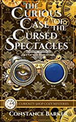 The Curious Case of the Cursed Spectacles (Curiosity Shop Cozy Mysteries Book 1)