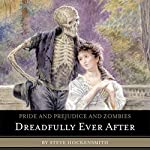 Pride and Prejudice and Zombies: Dreadfully Ever After | Steve Hockensmith