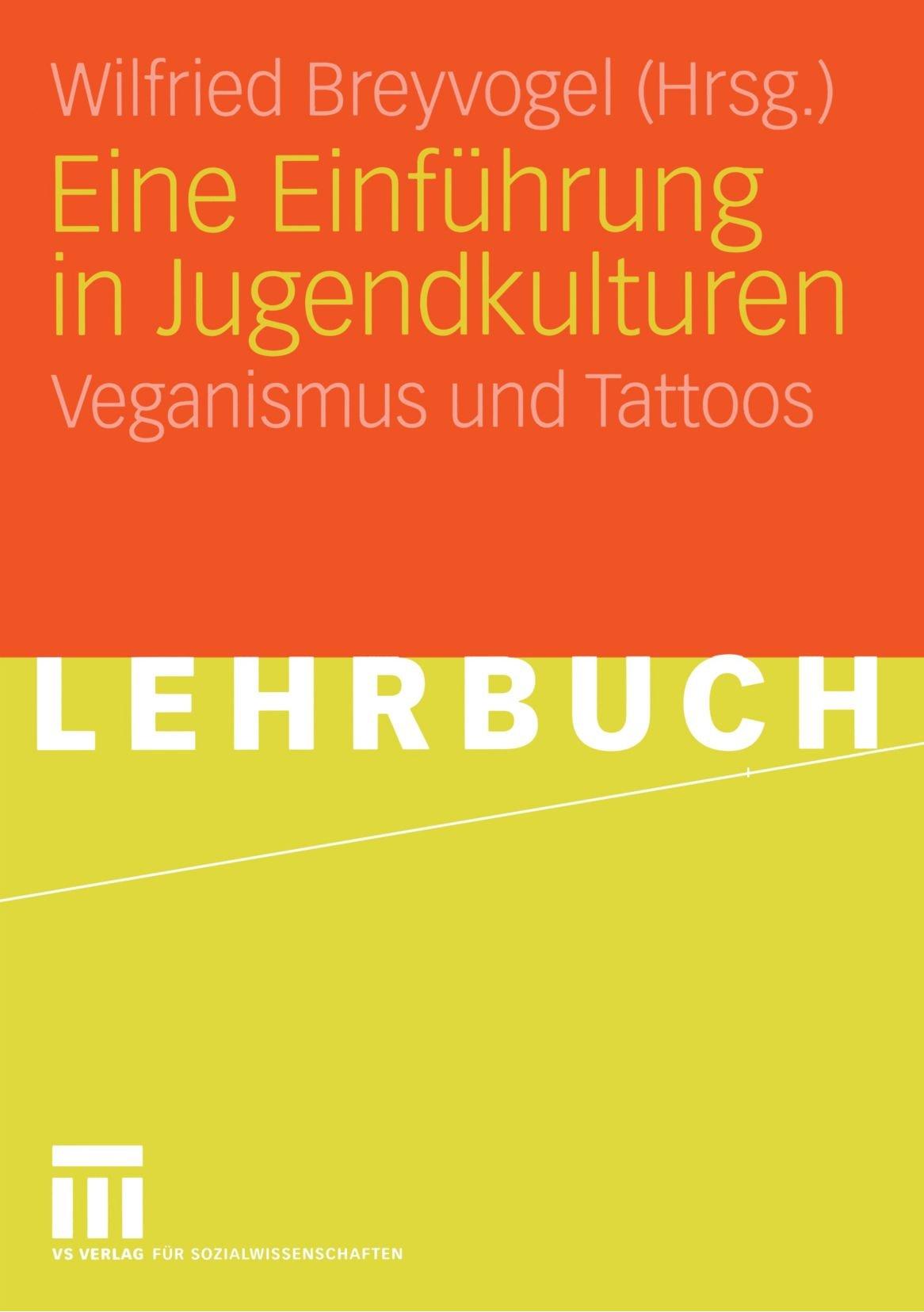 Eine Einführung in Jugendkulturen. Veganismus und Tattoos