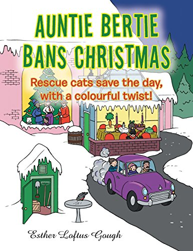 Auntie Bertie Bans Christmas: Rescue Cats Save the Day, with a Colourful - Bans Uk