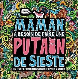 Maman A Besoin De Faire Une Putain De Sieste Un Livre De Coloriage
