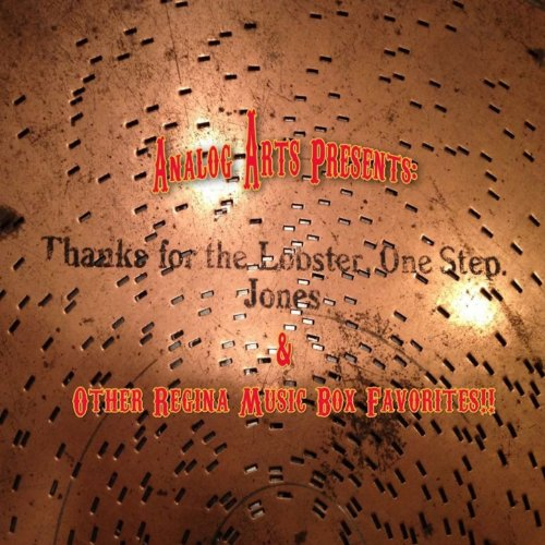 Thanks for the Lobster (One Step Jones and Other Regina Music Box Favorites!)