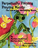 Perpetually Preying Praying Mantis, Marilyn Anderson, 1450553761