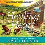 Healing a Heart: Cattle Creek Series, Book 2 | Amy Lillard