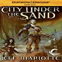 City Under the Sand: Dungeons & Dragons: Dark Sun, Book 1 Audiobook by Jeff Mariotte Narrated by Nicholas Tecosky