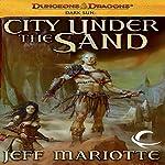 City Under the Sand: Dungeons & Dragons: Dark Sun, Book 1 | Jeff Mariotte