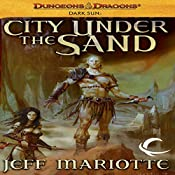 City Under the Sand: Dungeons & Dragons: Dark Sun, Book 1 | Jeff Mariotte