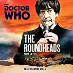 Doctor Who: The Roundheads: A 2nd Doctor novel | Mark Gatiss