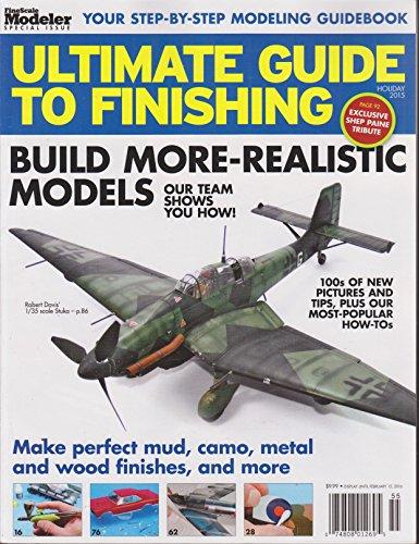 Fine Scale Modeler Magazine Ultimate Guide to Finishing Holiday (Fine Scale Modeler)