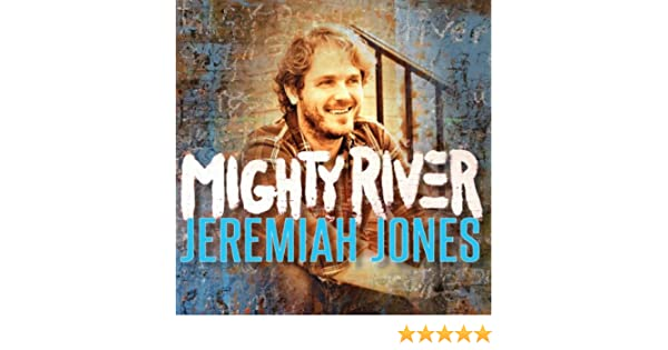 Mighty River by Jeremiah Jones on Amazon Music - Amazon com