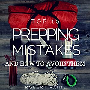 Top 10 Prepping Mistakes (and How to Avoid Them) Audiobook