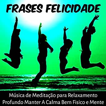 Frases Felicidade By Caetano Pensamento On Amazon Music