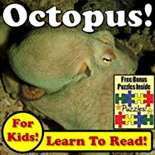 """Children's Book: """"Octopus! Learn About Octopuses While Learning To Read - Octopus Photos And Facts Make It Easy!"""" (Over 45+ Photos of Octopuses)"""