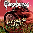 Say Cheese and Die!: Classic Goosebumps, Book 8 Audiobook by R. L. Stine Narrated by Johnny Heller