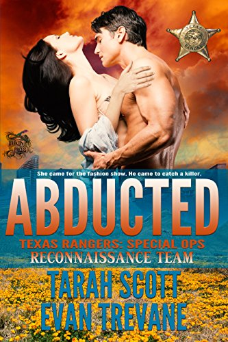 Abducted: Reconnaissance Team (Texas Rangers Special Ops Book 1)