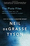 img - for The Pluto Files: The Rise and Fall of America's Favorite Planet by Neil deGrasse Tyson (September 02,2014) book / textbook / text book