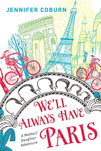 Download We'll Always Have Paris: A Mother/Daughter Memoir pdf