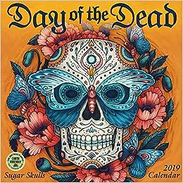 eaac39787 Day of the Dead 2019 Wall Calendar: Sugar Skulls: Kate O'Hara ...